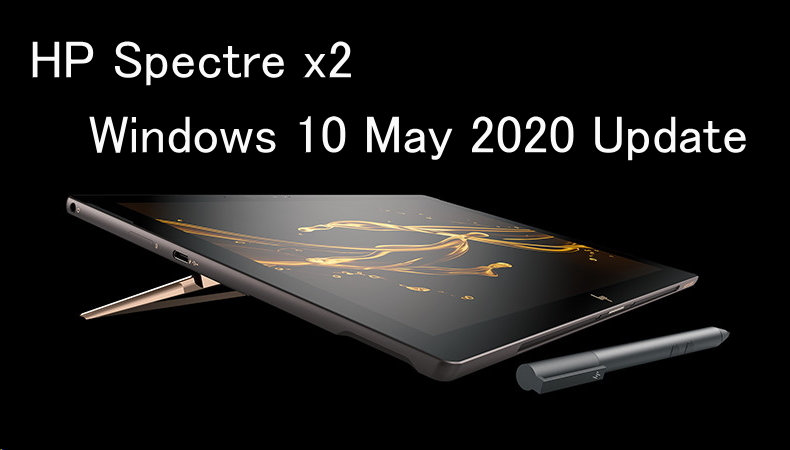 HP Spectre x2:Windows 10 May 2020 Update