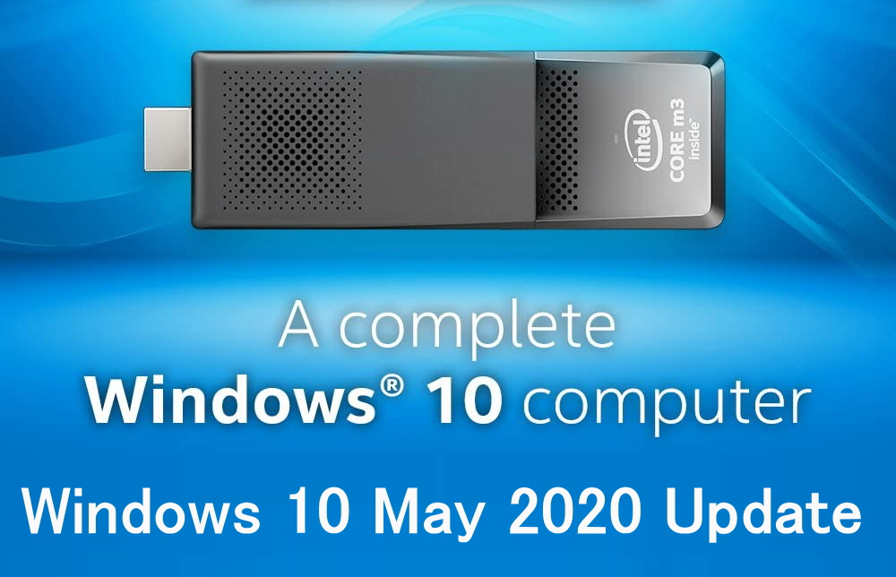 Intel スティックPC BOX:Windows 10 May 2020 Update